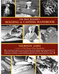Prop Builders Molding & Casting Handbook